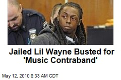 Jailed Lil Wayne Busted for 'Music Contraband'