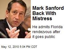 Mark Sanford Back With Mistress
