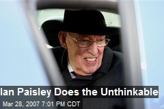 Ian Paisley Does the Unthinkable