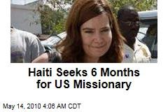 Haiti Seeks 6 Months for US Missionary