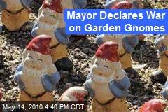 Mayor Declares War on Garden Gnomes