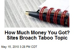 How Much Money You Got? Sites Broach Taboo Topic