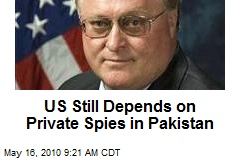US Still Depends on Private Spies in Pakistan