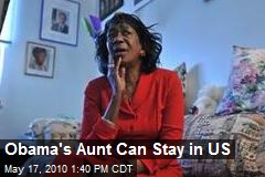 Obama's Aunt Can Stay in US