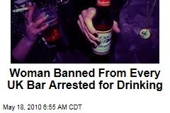 Woman Banned From Bars Arrested for Drinking