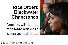 Rice Orders Blackwater Chaperones