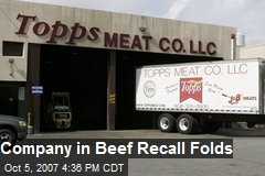 Company in Beef Recall Folds