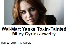 Wal-Mart Yanks Toxic Miley Cyrus Jewelry