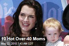 10 Hot Over-40 Moms