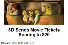 3D Sends Movie Tickets Soaring to $20