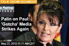 Palin on Paul: 'Gotcha' Media Strikes Again