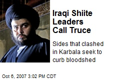 Iraqi Shiite Leaders Call Truce