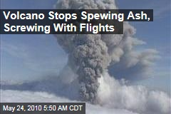 Volcano Stops Spewing Ash, Screwing With Flights