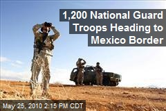 1,200 National Guard Troops Heading to Mexico Border