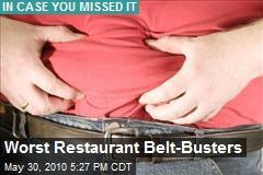 Worst Restaurant Belt-Busters