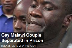 Gay Malawi Couple Separated in Prison
