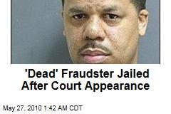 'Dead' Fraudster Jailed After Court Appearance