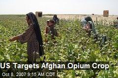 US Targets Afghan Opium Crop