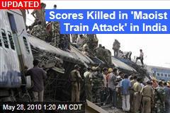 India Train Crash Kills Dozens, Maoists Blamed