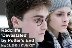 Radcliffe 'Devastated' by Potter's End