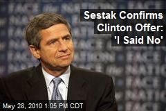 Sestak Confirms Clinton Offer: 'I Said No'
