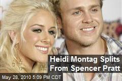 Heidi Montag Splits From Spencer Pratt