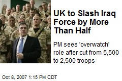 UK to Slash Iraq Force by More Than Half
