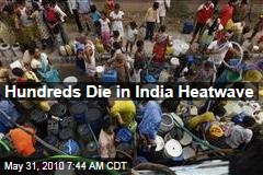 Hundreds Die in India Heatwave