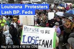 Louisiana Protesters Lash BP, Feds
