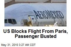 US Blocks Flight From Paris, Passenger Busted