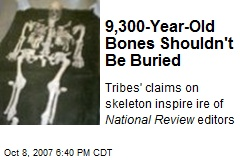 9,300-Year-Old Bones Shouldn't Be Buried
