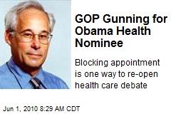 GOP Gunning for Obama's Brit-Loving Medicare Nom