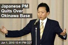 Japanese PM Quits Over Okinawa Base
