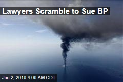 Lawyers Scramble to Sue BP