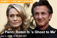 Penn: Robin Is 'a Ghost to Me'