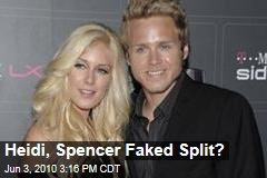 Heidi, Spencer Faked Split?