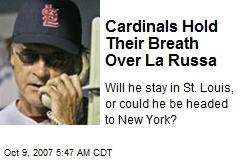 Cardinals Hold Their Breath Over La Russa