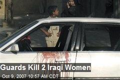 Guards Kill 2 Iraqi Women