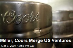 Miller, Coors Merge US Ventures