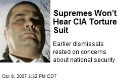 Supremes Won't Hear CIA Torture Suit