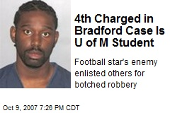 4th Charged in Bradford Case Is U of M Student