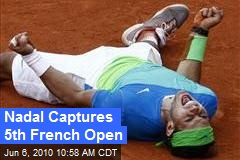 Nadal Captures 5th French Open
