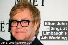 Elton John Sings at Limbaugh's 4th Wedding