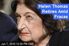 Helen Thomas Retires Amid Fracas
