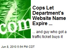 Cops Let Department's Website Name Expire ...