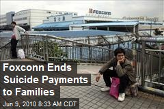 Foxconn Ends Suicide Payments to Families