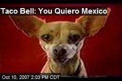 Taco Bell: You Quiero Mexico