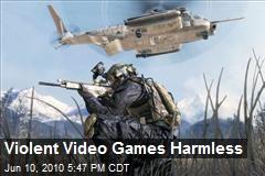 Violent Video Games Harmless