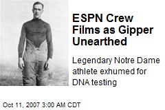 ESPN Crew Films as Gipper Unearthed