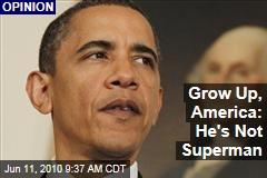 Grow Up, America: He's Not Superman